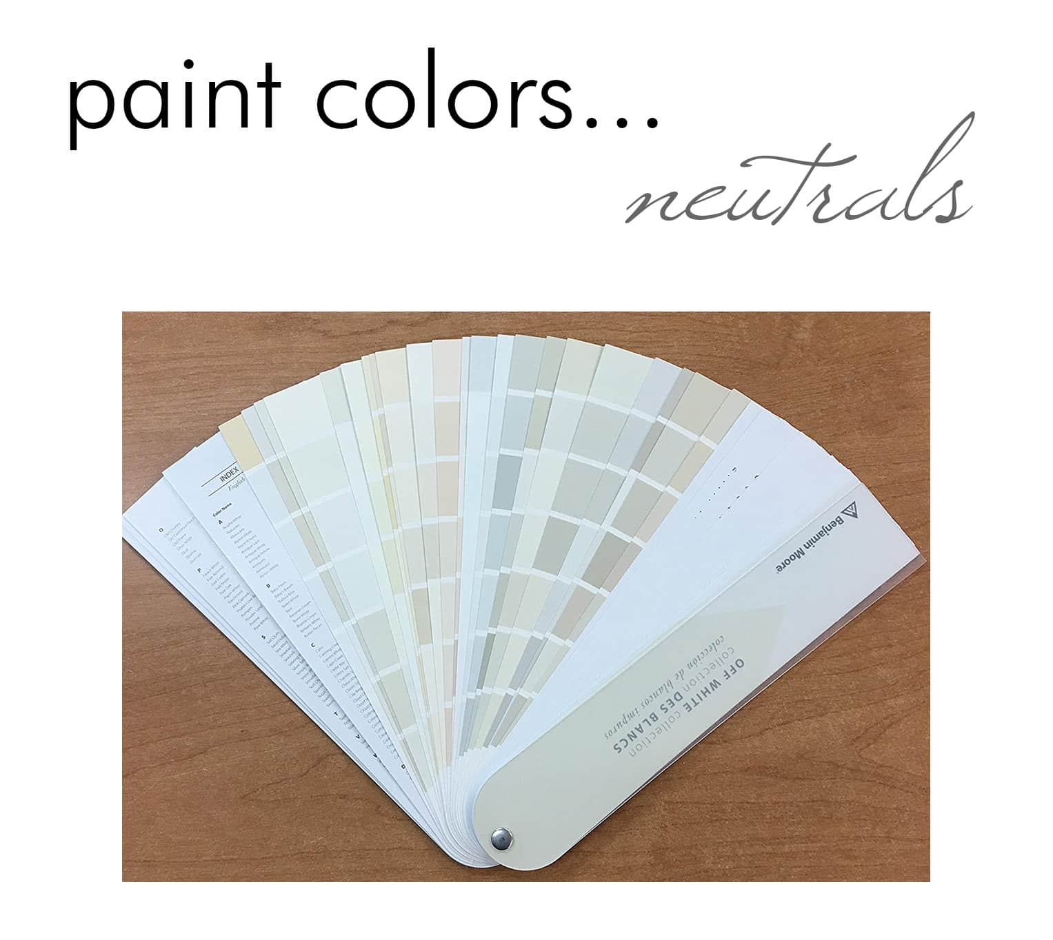 picking paint colors is simple with this neutral off-white swatch book from benjamin moore - darci hether new york