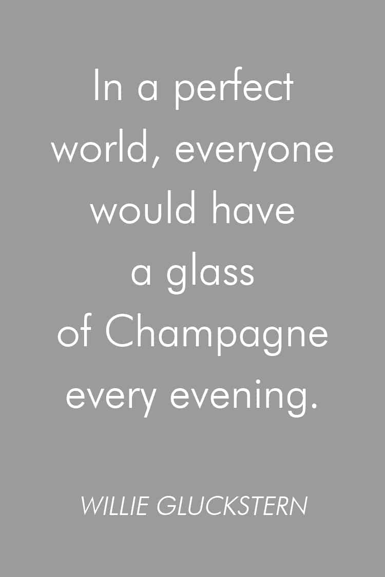 Willi Gluckstern quote, champagne, a perfect world
